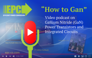 News from our vendor: 2. EPC Launches Update of Popular Video Podcast Series on Gallium Nitride (GaN) Power Transistors and Integrated Circuits